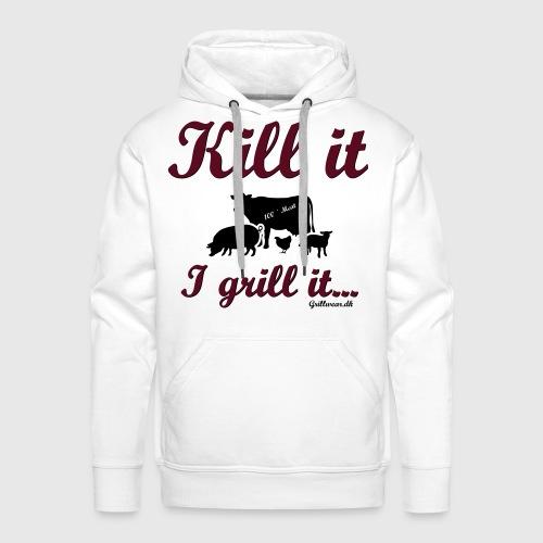 Kill it I grill it - Herre Premium hættetrøje