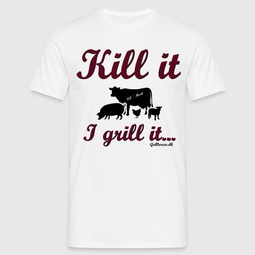 Kill it I grill it - Herre-T-shirt