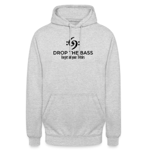 Drop the Bass T-Shirt - Forget all your Trebles (Damen Weiß/Schwarz) - Unisex Hoodie