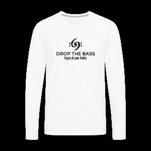 Drop the Bass T-Shirt - Forget all your Trebles (Damen Weiß/Schwarz) - Männer Premium Langarmshirt