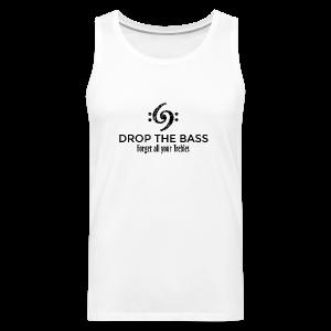 Drop the Bass T-Shirt - Forget all your Trebles (Damen Weiß/Schwarz) - Männer Premium Tank Top