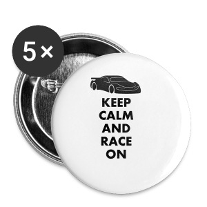 Keep Calm and Race on - Buttons klein 25 mm