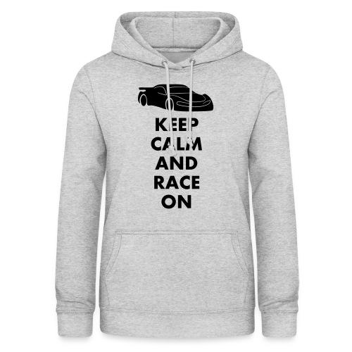 Keep Calm and Race on - Frauen Hoodie
