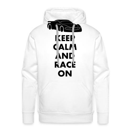 Keep Calm and Race on - Männer Premium Hoodie