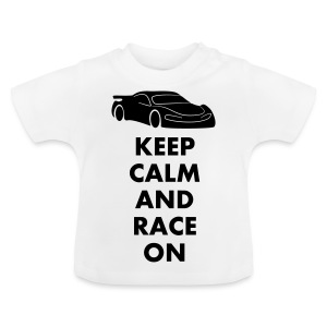 Keep Calm and Race on - Baby T-Shirt
