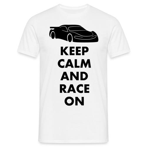 Keep Calm and Race on - Männer T-Shirt