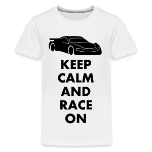 Keep Calm and Race on - Teenager Premium T-Shirt