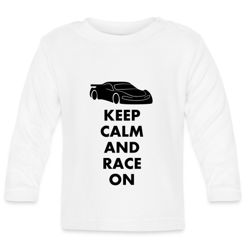 Keep Calm and Race on - Baby Langarmshirt