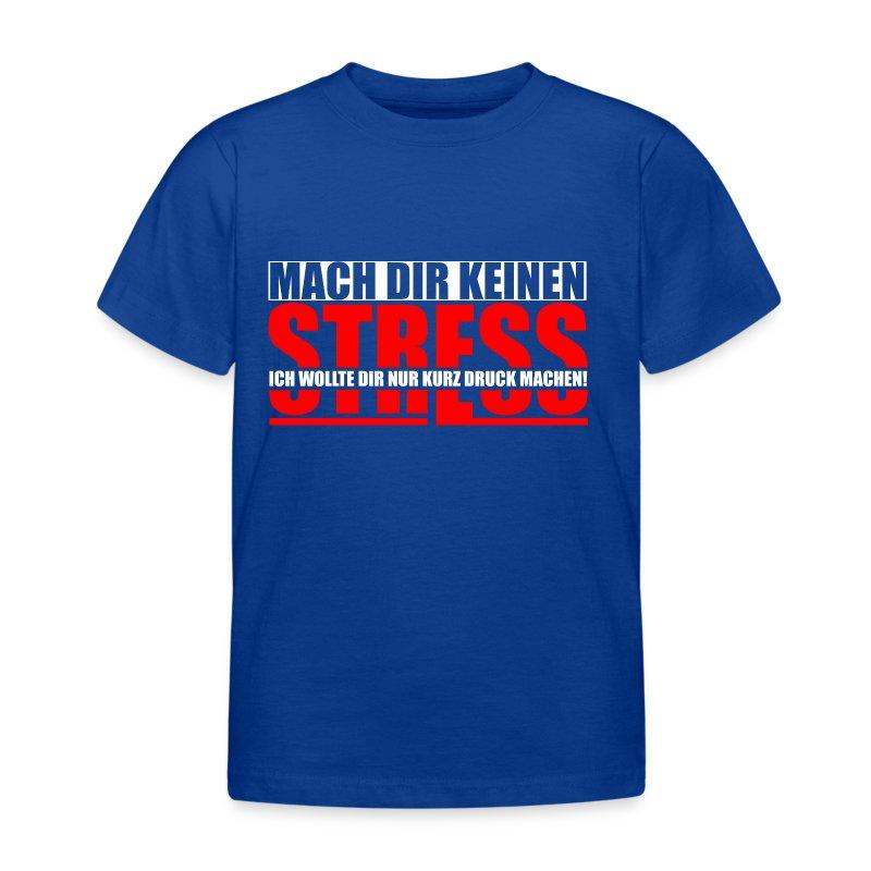 Mach Dir keinen Stress - Kinder T-Shirt