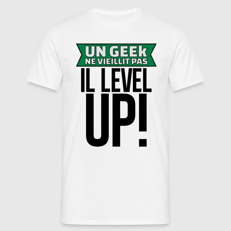 un geek ne vieillit pas il level up. Tee shirts - T-shirt Homme