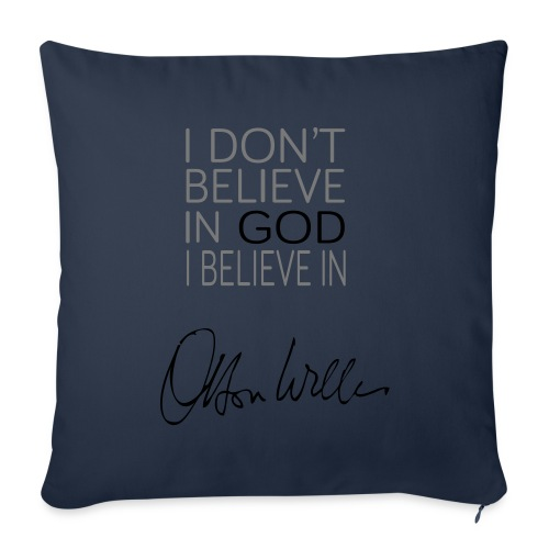 I don't believe in God, I believe in Orson Welles - Housse de coussin décorative 44x 44cm