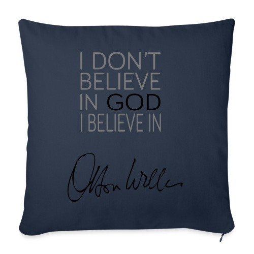 I don't believe in God, I believe in Orson Welles - Housse de coussin décorative 44 x 44 cm