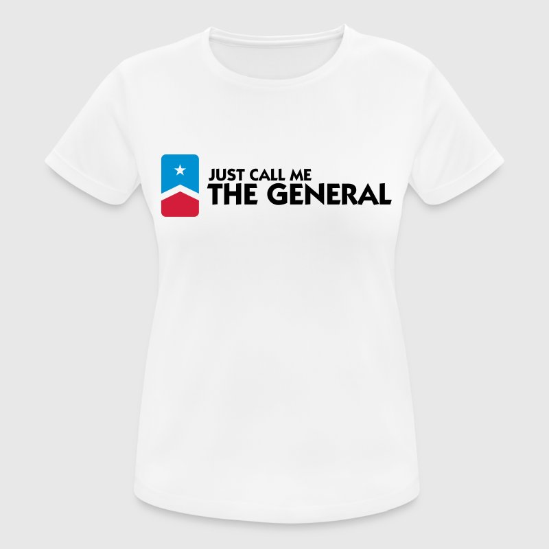 Just call me the General T-Shirts - Women's Breathable T-Shirt