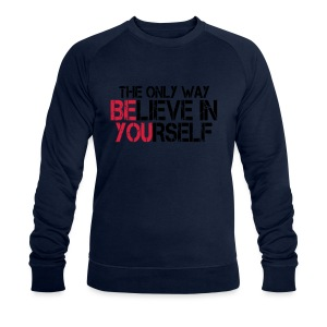 Believe in yourself - Männer Bio-Sweatshirt von Stanley & Stella