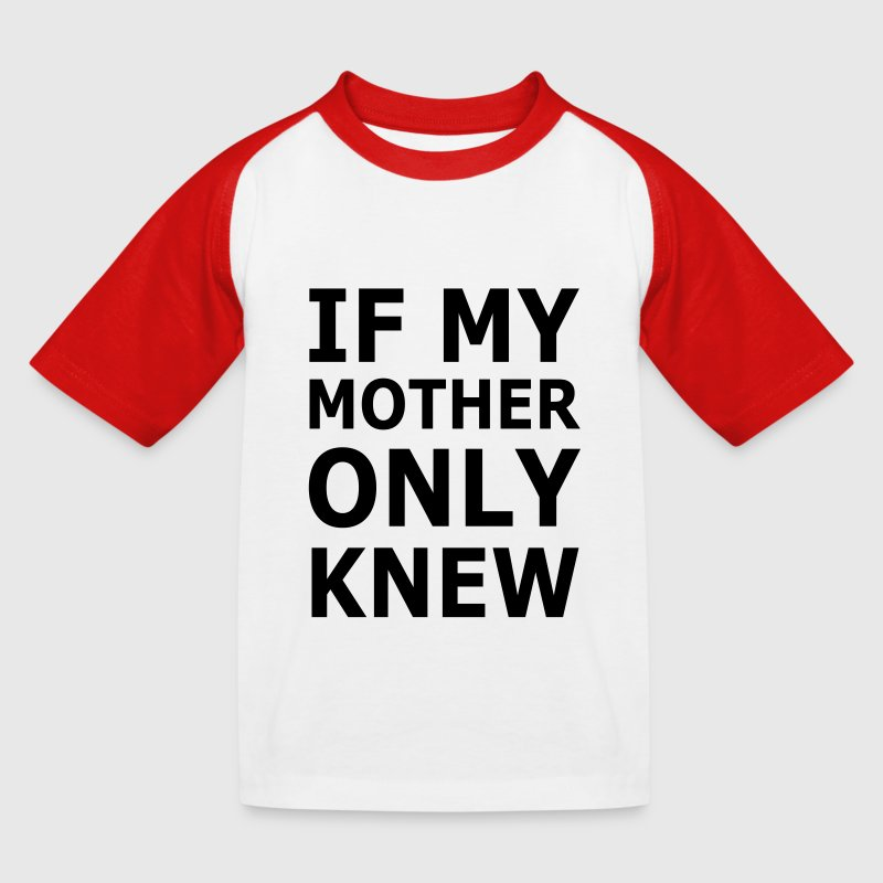 Of Only My Mother Knew T-Shirts - Kinder Baseball T-Shirt