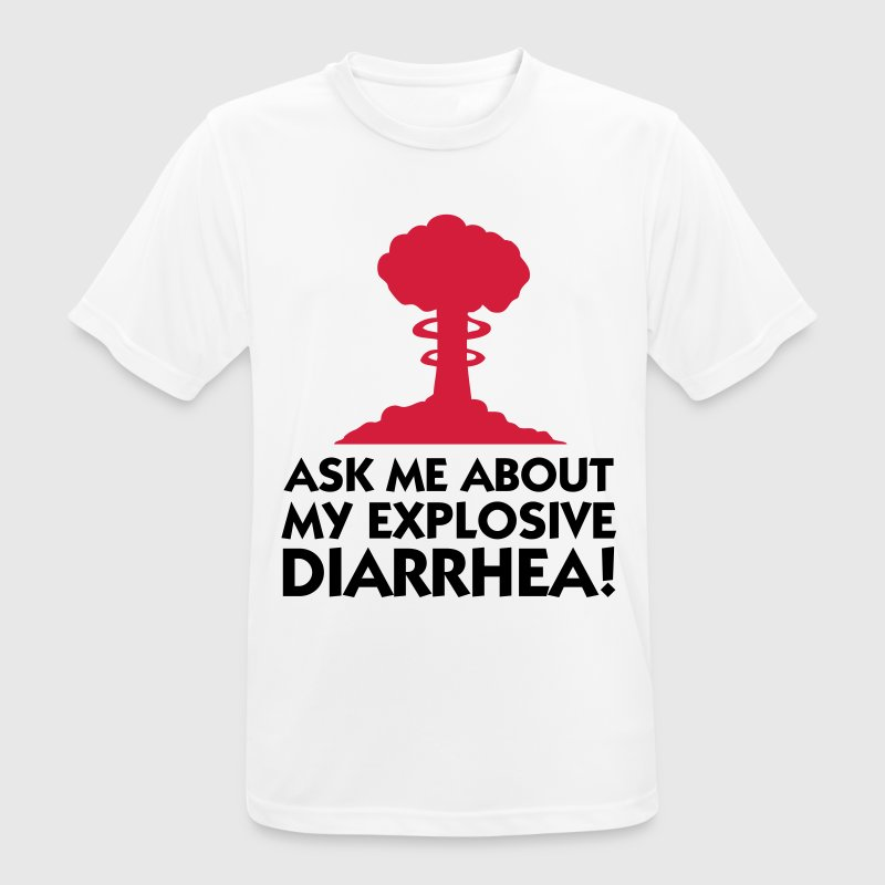 Ask me about my explosive diarrhea! T-Shirts - Men's Breathable T-Shirt
