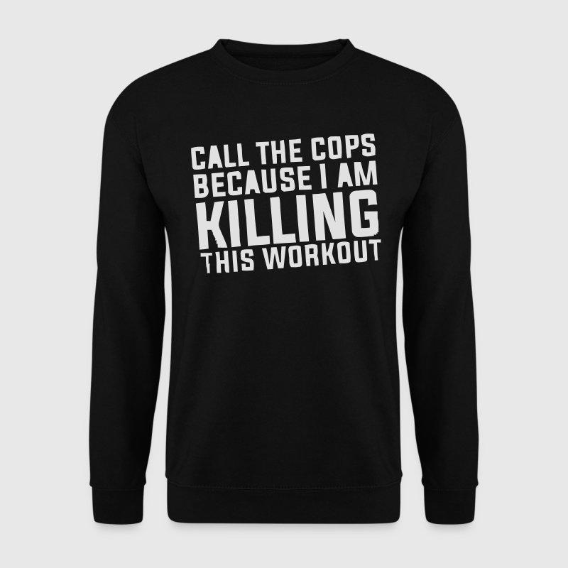 I'm killing this workout! Hoodies & Sweatshirts - Men's Sweatshirt