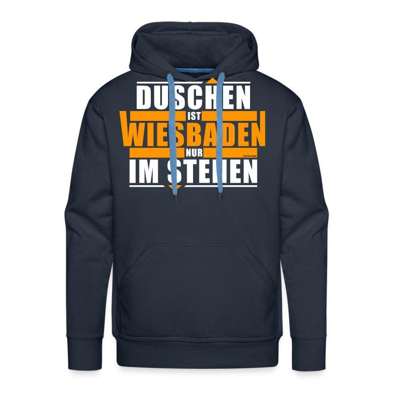 Duschen ist Wiesbaden - nur im Stehen - Männer Premium Hoodie