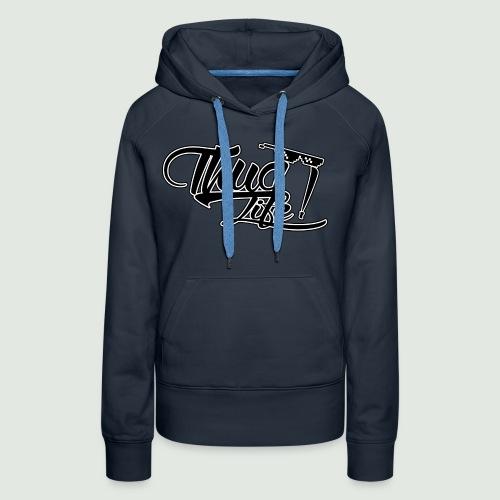 Thuglife - Sweat-shirt à capuche Premium pour femmes