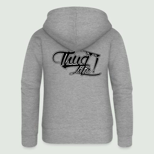 Thug Life - Veste à capuche Premium Femme