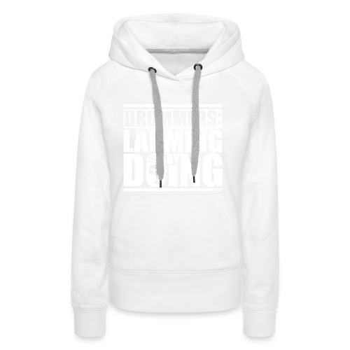 LÄRMING BY DOING - Frauen Premium Hoodie