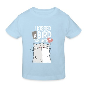 I kissed a bird - T-shirt Bio Enfant