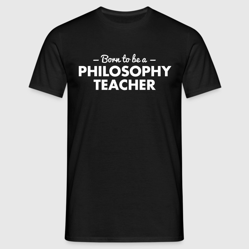 born to be a philosophy teacher - Men's T-Shirt