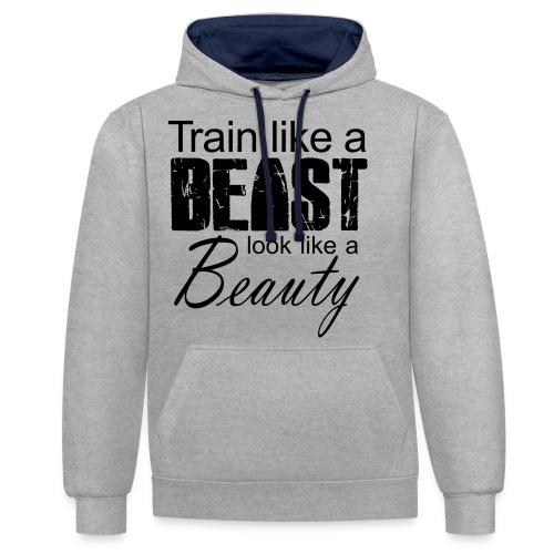 Train Like A Beast Look Like A Beauty - Kontrast-Hoodie