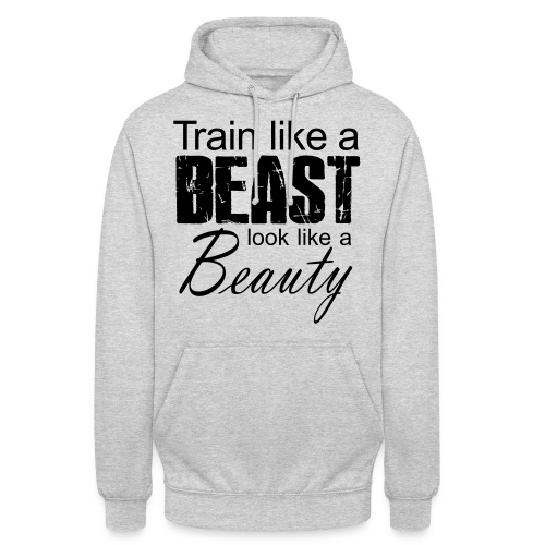 Train Like A Beast Look Like A Beauty - Unisex Hoodie