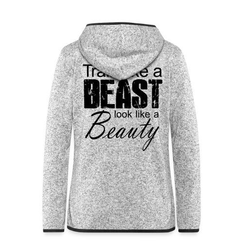 Train Like A Beast Look Like A Beauty - Frauen Kapuzen-Fleecejacke