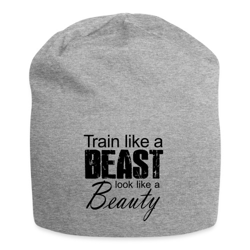 Train Like A Beast Look Like A Beauty - Jersey-Beanie
