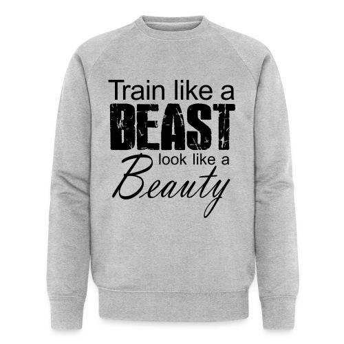 Train Like A Beast Look Like A Beauty - Männer Bio-Sweatshirt von Stanley & Stella