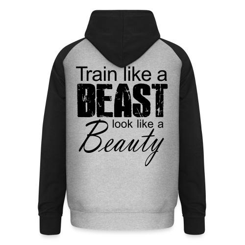 Train Like A Beast Look Like A Beauty - Unisex Baseball Hoodie