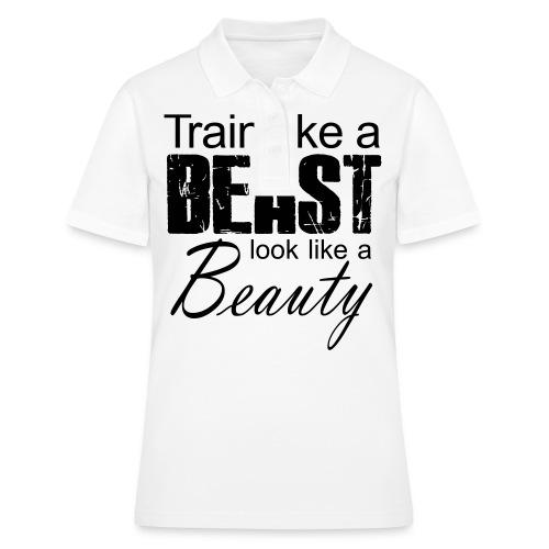 Train Like A Beast Look Like A Beauty - Frauen Polo Shirt