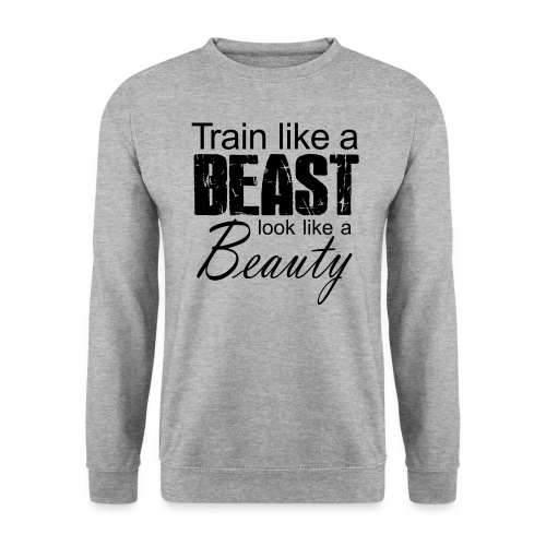 Train Like A Beast Look Like A Beauty - Männer Pullover