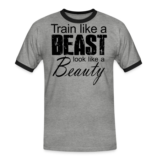 Train Like A Beast Look Like A Beauty - Männer Kontrast-T-Shirt