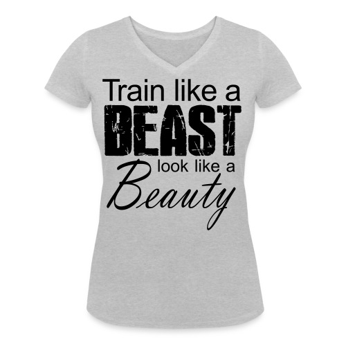 Train Like A Beast Look Like A Beauty - Frauen Bio-T-Shirt mit V-Ausschnitt von Stanley & Stella