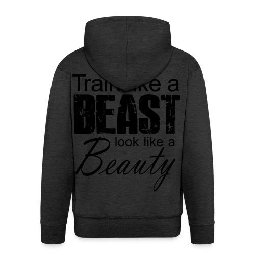 Train Like A Beast Look Like A Beauty - Männer Premium Kapuzenjacke