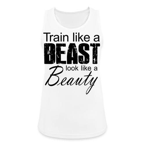 Train Like A Beast Look Like A Beauty - Frauen Tank Top atmungsaktiv