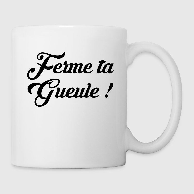 Ferme ta Gueule ! Citation / Humour / Insulte Tazze & Accessori - Tazza