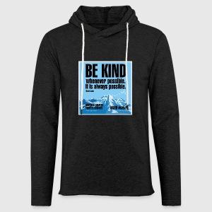 Women  - tshirt - Be kind - Let sweatshirt med hætte, unisex