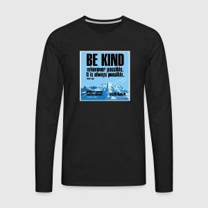 Women  - tshirt - Be kind - Herre premium T-shirt med lange ærmer