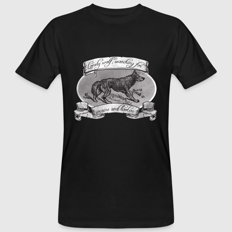 LONE WOLF - SEARCHING FOR HOOKERS AND COCAINE T-Shirts - Men's Organic T-shirt