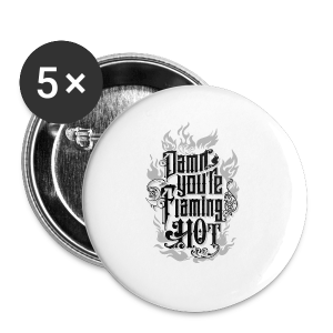 Flaming Hot (BlackNWhite) (unisex) - Buttons/Badges lille, 25 mm