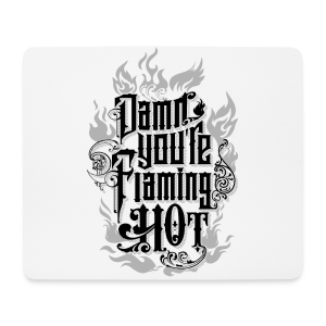 Flaming Hot (BlackNWhite) (unisex) - Mousepad (bredformat)