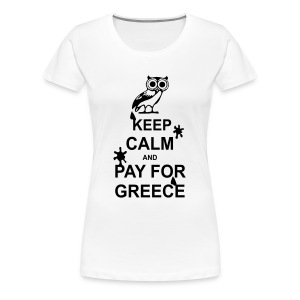 Keep calm and pay for Greece - 1 colour Tabliers - T-shirt Premium Femme
