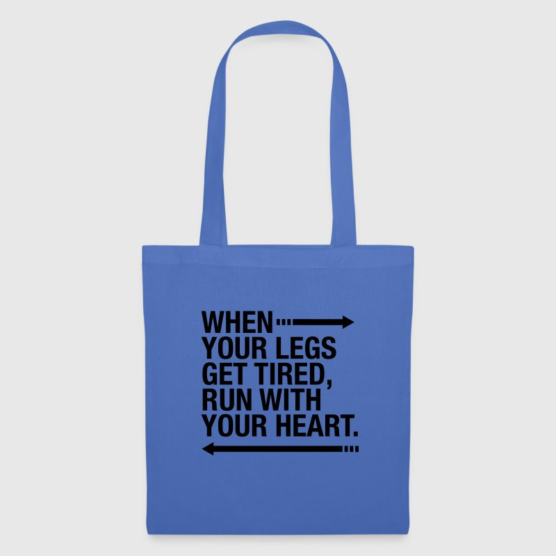 When Your Legs Get Tired, Run WIth Your Heart Bags & Backpacks - Tote Bag
