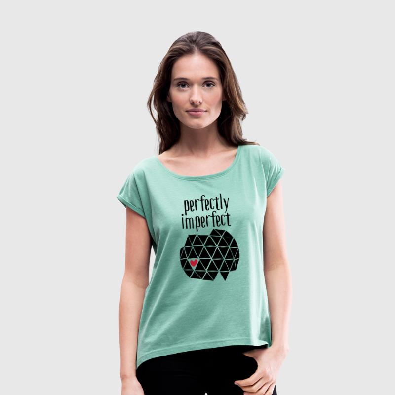 Perfectly Imperfect T-shirts - Vrouwen T-shirt met opgerolde mouwen