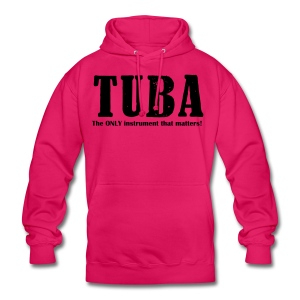 Tuba, The ONLY instrument that matters! - Unisex Hoodie