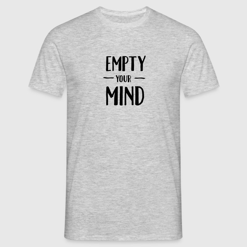 Empty Your Mind T-Shirts - Men's T-Shirt